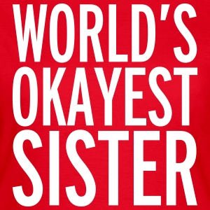 World's Okayest Sister  Tee shirts - T-shirt Femme