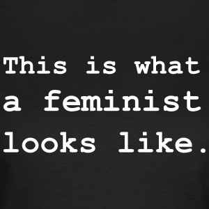 This is what a feminist looks like. T-Shirts - Women's T-Shirt