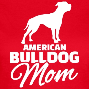 American Bulldog Mom T-Shirts - Frauen T-Shirt