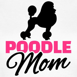 Poodle Mom T-Shirts - Frauen T-Shirt