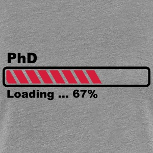 PhD Loading T-Shirts - Frauen Premium T-Shirt