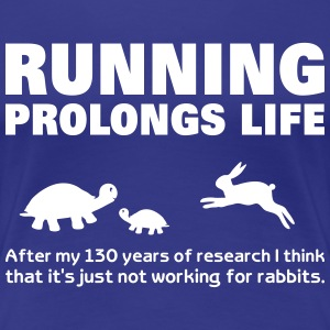 Running Prolongs Life funny animals qoutes sayings T-Shirts - Women's Premium T-Shirt