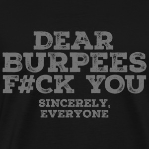 Dear Burpees F#CK You T-Shirts - Männer Premium T-Shirt