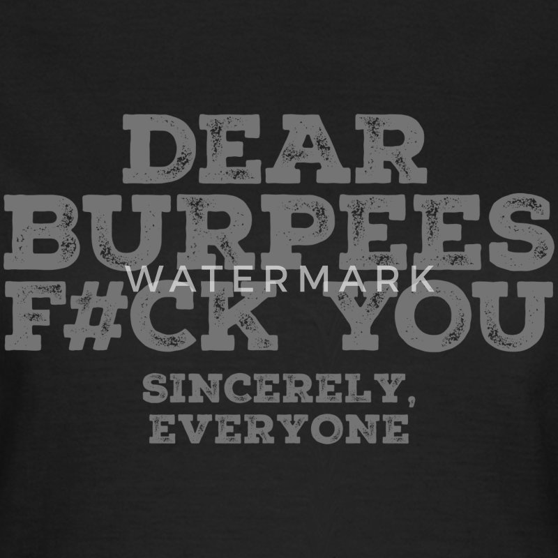 Dear Burpees F#CK You Camisetas - Camiseta mujer