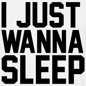 I just wanna sleep T-Shirts - Männer T-Shirt