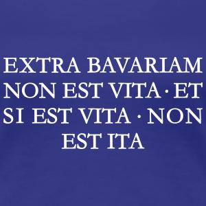 EXTRA BAVARIAM NON EST VITA Bayernspruch 01
