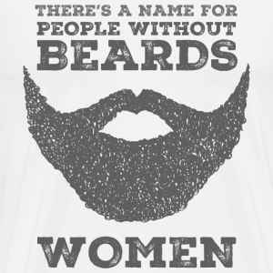 There's A Name For People Without Beards - Women T-shirts - Herre premium T-shirt