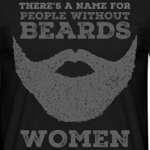 There's A Name For People Without Beards - Women T-Shirts - Men's T-Shirt