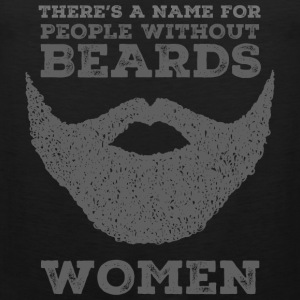 There's A Name For People Without Beards - Women Tank Tops - Men's Premium Tank Top