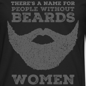 There's A Name For People Without Beards - Women Långärmade T-shirts - Långärmad premium-T-shirt herr