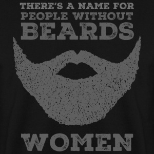 There's A Name For People Without Beards - Women Tröjor - Herrtröja