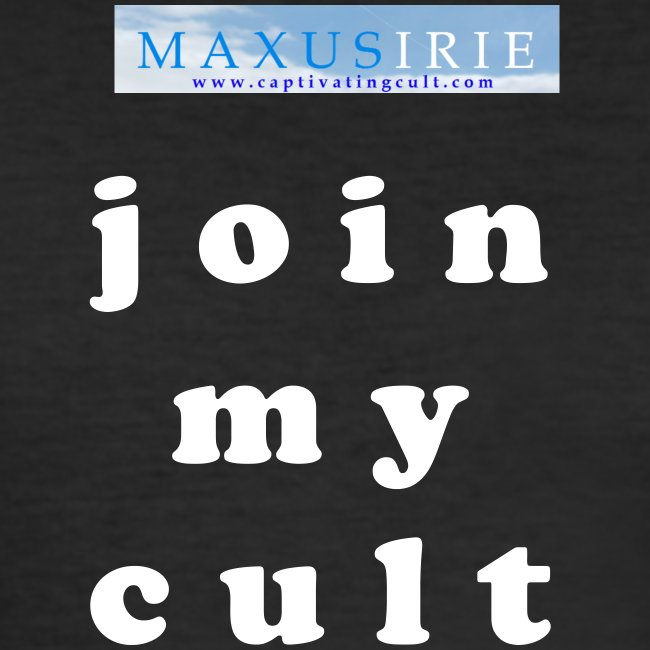 Maxus Irie - join my cult - dark