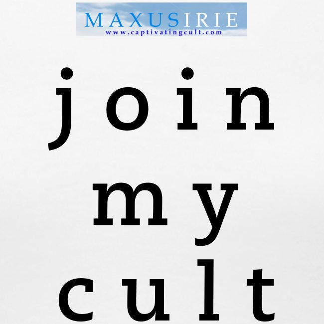 Maxus Irie - join my cult - t shirt