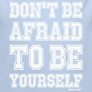 Don't be afraid to be Yourself, Francisco Evans ™ Pullover & Hoodies - Baby Bio-Langarm-Body
