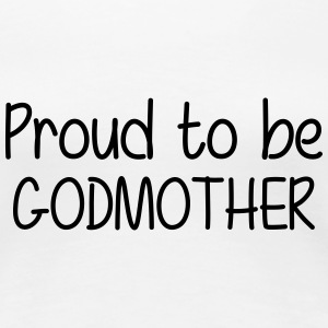 Proud to be Godmother Koszulki - Koszulka damska Premium