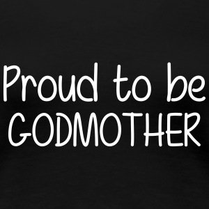 Proud to be Godmother T-shirts - Premium-T-shirt dam