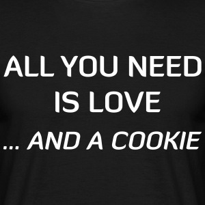 All You Need Is Love ... And A Cookie T-shirts - Mannen T-shirt