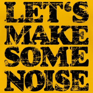 LET'S MAKE SOME NOISE Vintage Black T-shirts - Vrouwen Premium T-shirt