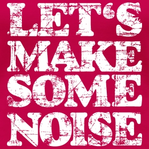 LET'S MAKE SOME NOISE T-Shirt (Damen Pink/Weiß) - Frauen Premium T-Shirt
