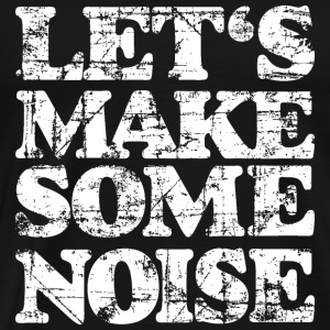 LET'S MAKE SOME NOISE Vintage White T-shirts - Mannen Premium T-shirt