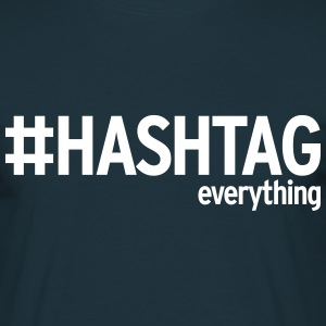Hashtag everything - Männer T-Shirt