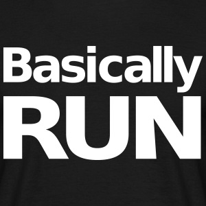 Basically Run T-Shirts - Men's T-Shirt