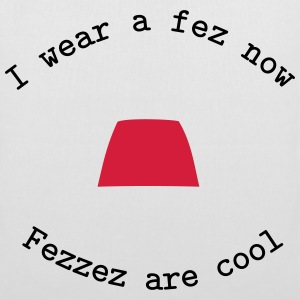 I Wear A Fez Now - Fezzez Are Cool Tassen & rugzakken - Tas van stof
