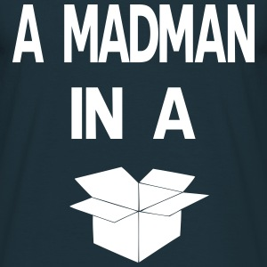 A Madman in a a blue box  T-Shirts - Men's T-Shirt