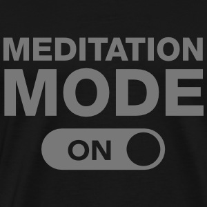 Meditation Mode (On) Camisetas - Camiseta premium hombre