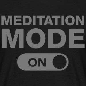 Meditation Mode (On) T-shirts - Mannen T-shirt