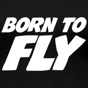 Born to fly [Pilot] T-shirts - Dame premium T-shirt