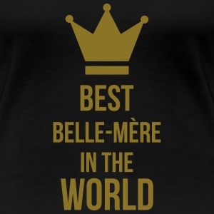 Best Belle-Mère in the world Tee shirts - T-shirt Premium Femme