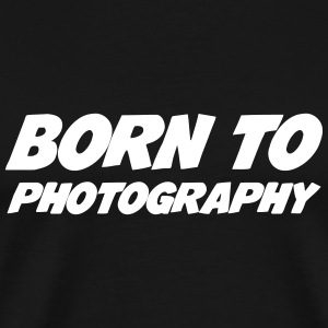Born to Photography T-Shirts - Men's Premium T-Shirt
