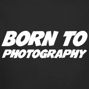 Born to Photography Pullover & Hoodies - Baby Bio-Langarm-Body