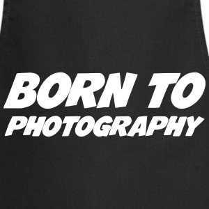 Born to Photography  Aprons - Cooking Apron