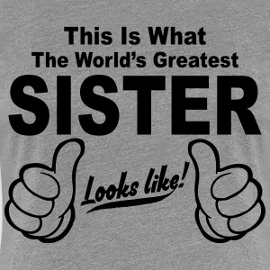 Worlds Greatest Sister Looks Like  T-Shirts - Women's Premium T-Shirt