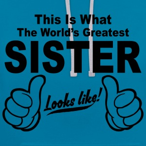 Worlds Greatest Sister Looks Like  Hoodies & Sweatshirts - Contrast Colour Hoodie