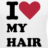 Design ~ I Love My Hair T-Shirt