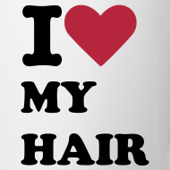 Design ~ I Love My Hair Mug