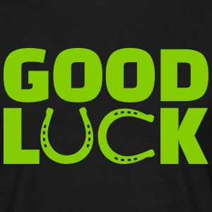 Good luck T-Shirts - Männer T-Shirt
