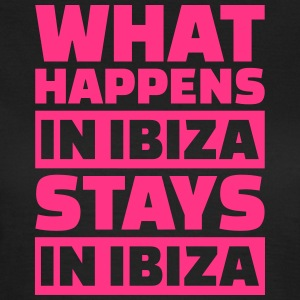 What happens in Ibiza stays in Ibiza T-Shirts - Frauen T-Shirt