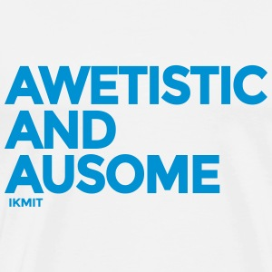 Autistic and Awesome T-Shirts - Männer Premium T-Shirt