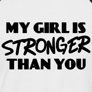 My girl is stronger than you Tee shirts - T-shirt baseball manches courtes Homme