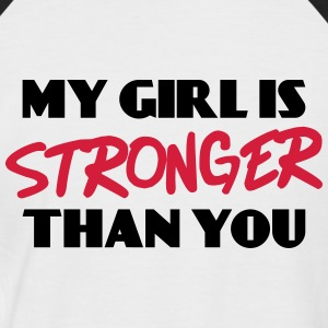 My girl is stronger than you T-shirts - Mannen baseballshirt korte mouw