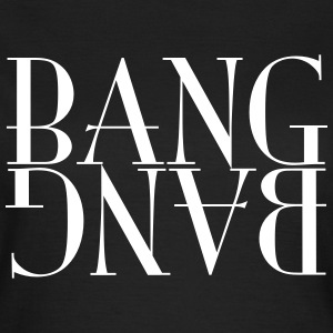 Bang bang T-Shirts - Women's T-Shirt