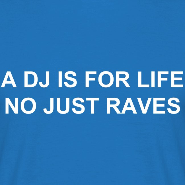 Mens Dj for life T shirt