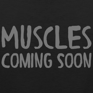 Muscles Coming Soon Tank topy - Tank top męski Premium