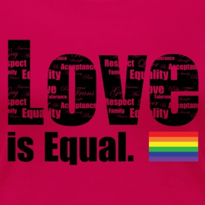 Love is Equal T-Shirts - Women's Premium T-Shirt