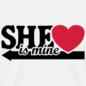 She is mine I love you my Girlfriend She's baby  T-Shirts - Men's Premium T-Shirt