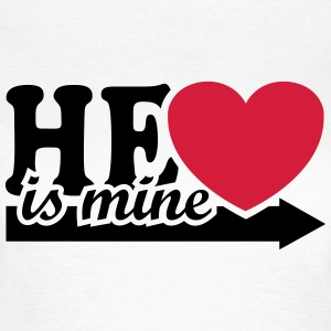 He is mine I love you my Boyfriend Valentine's Day - Women's T-Shirt